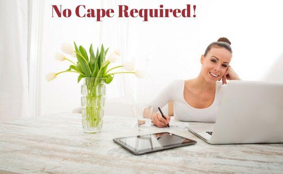 No Cape Required!