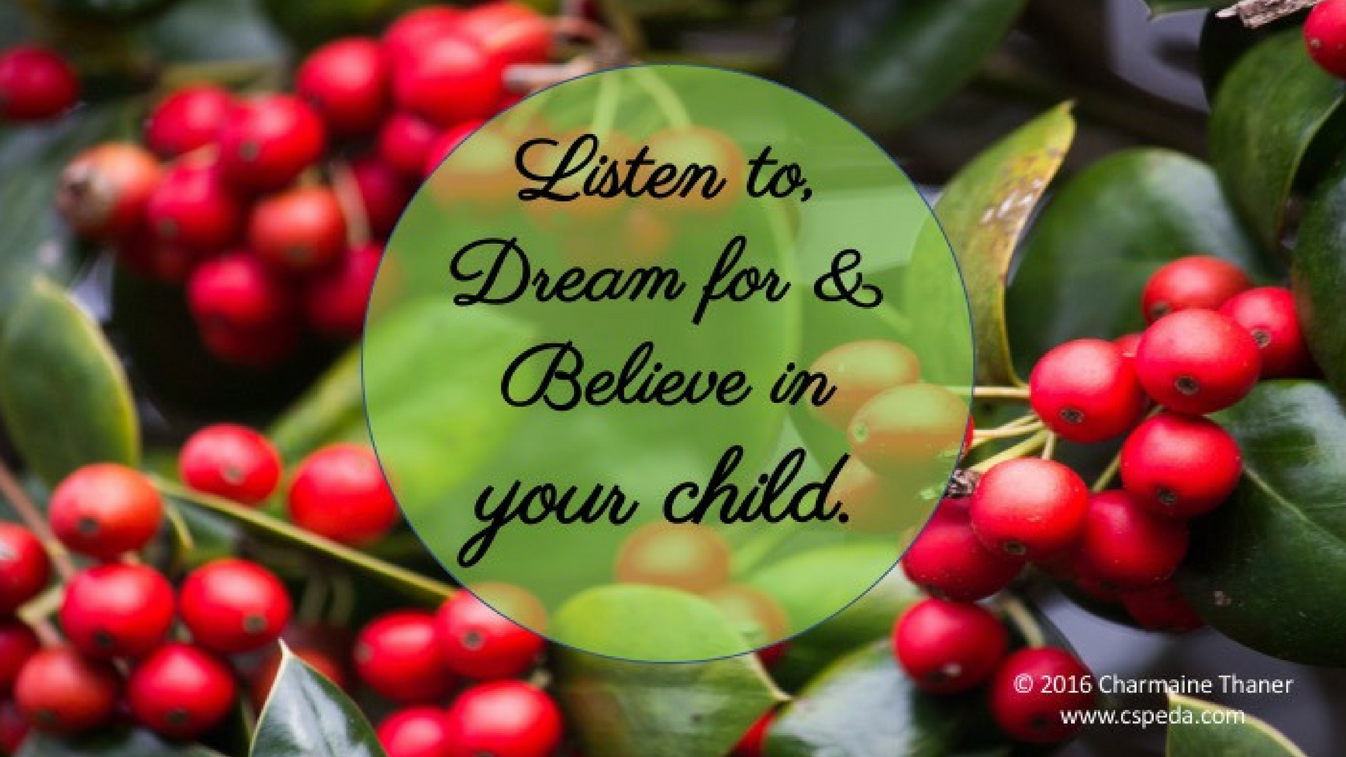 listen to, dream for and believe in your child